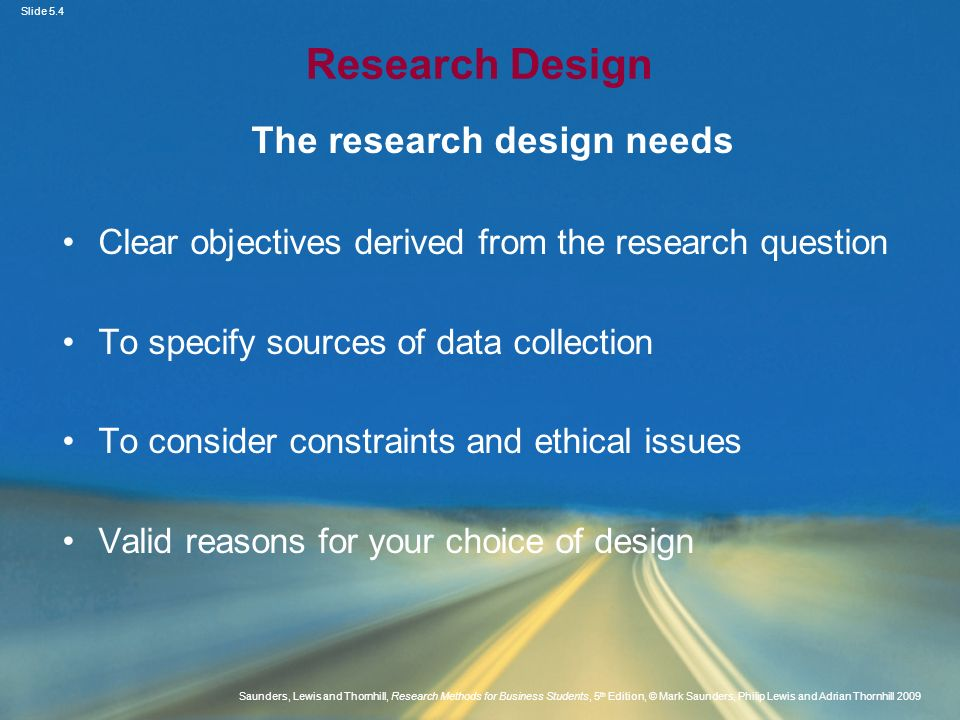 The research design needs