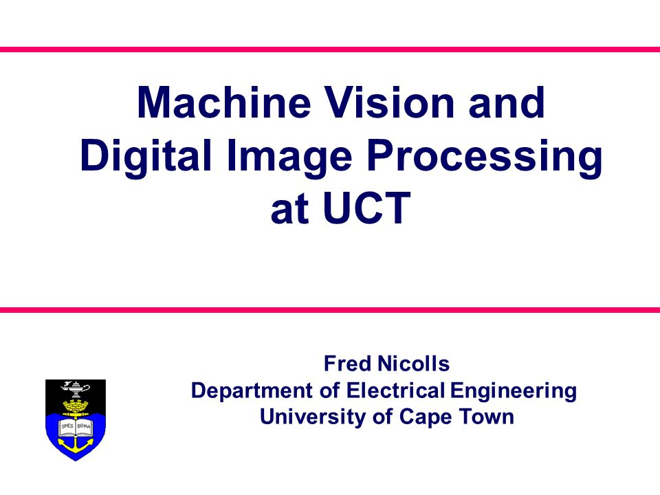 Machine Vision and Digital Image Processing at UCT