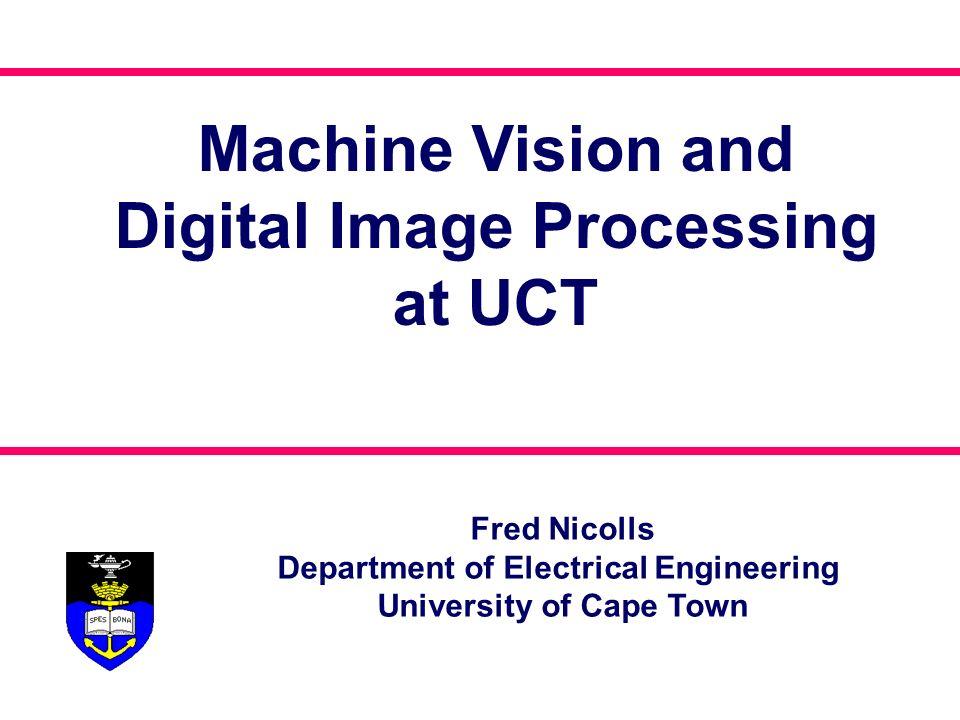 Machine Vision and Digital Image Processing at UCT