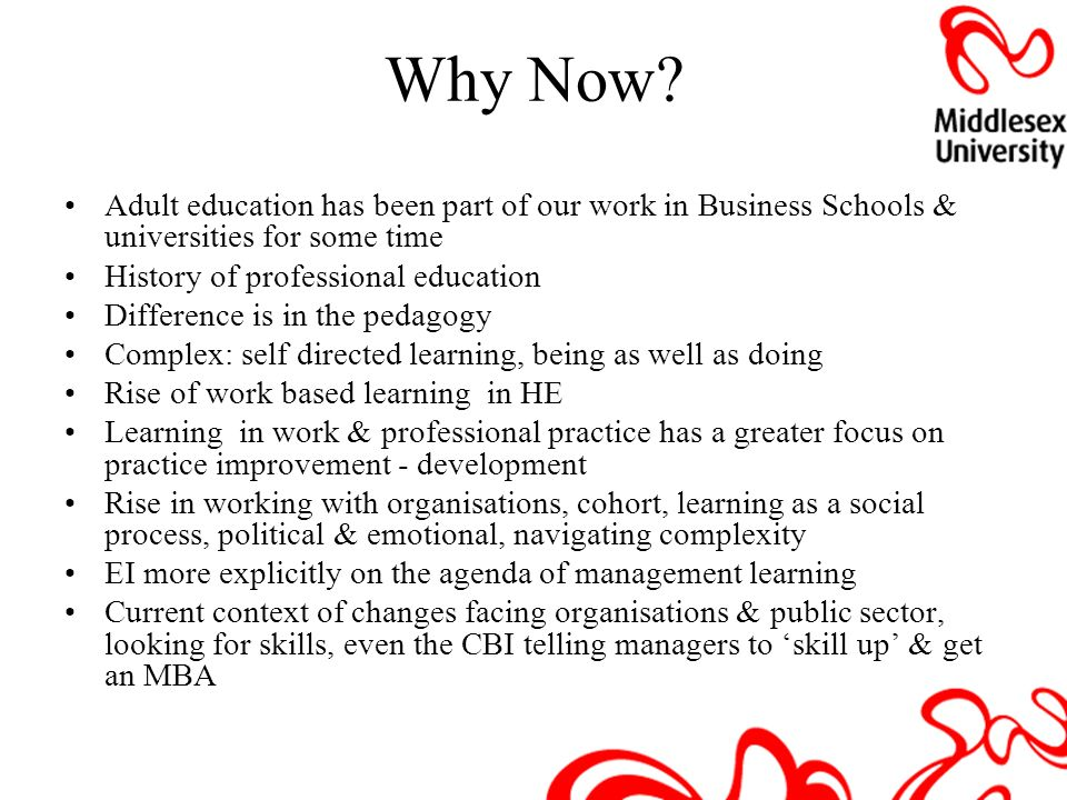 Why Now Adult education has been part of our work in Business Schools & universities for some time.