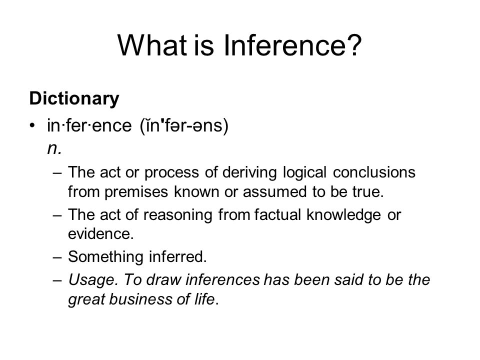 What is Inference Dictionary in·fer·ence (ĭn fər-əns) n.