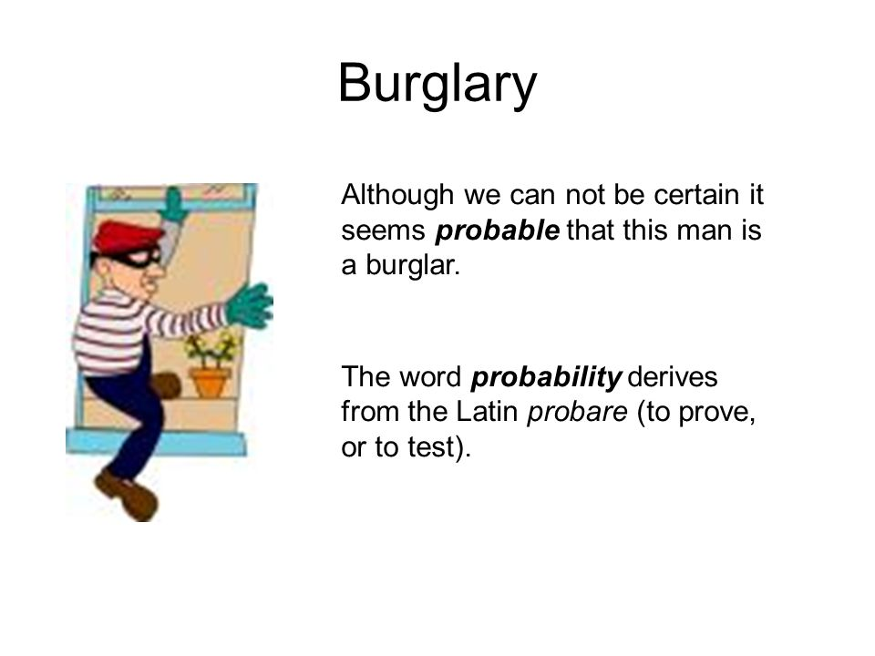 Burglary Although we can not be certain it seems probable that this man is a burglar.