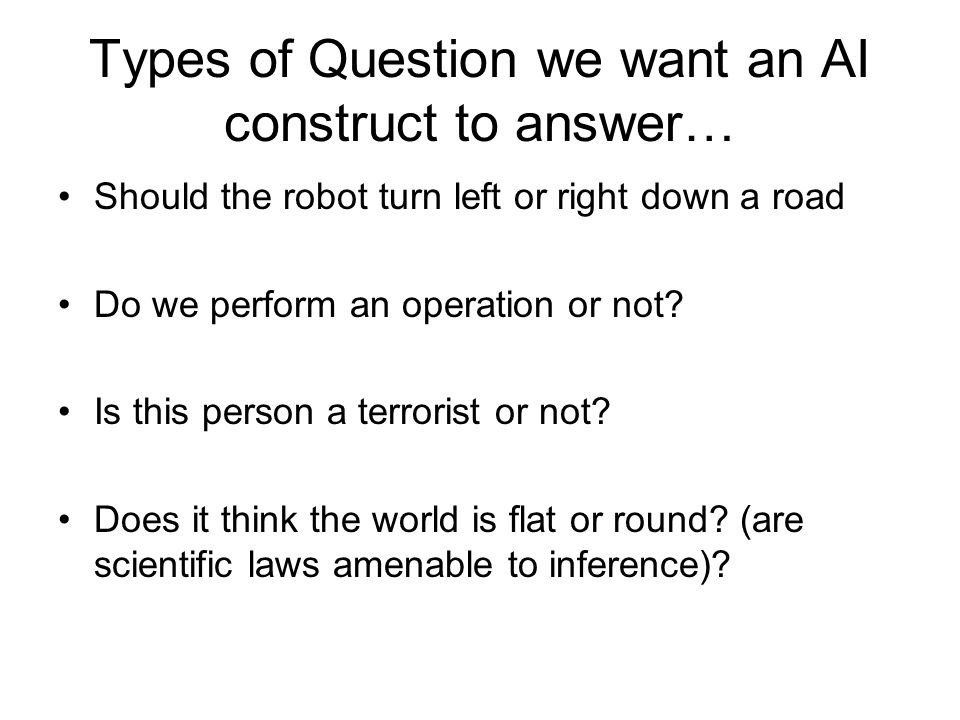 Types of Question we want an AI construct to answer…