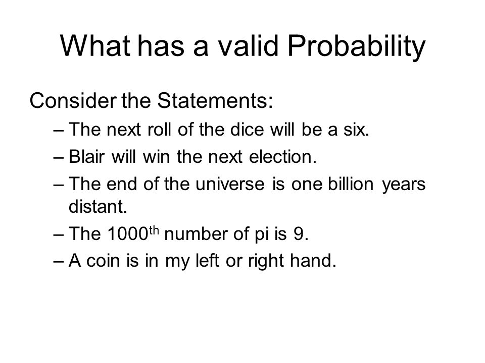 What has a valid Probability