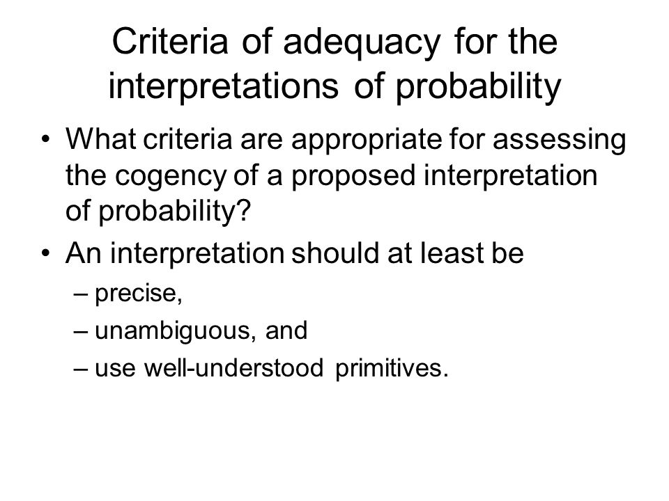 Criteria of adequacy for the interpretations of probability
