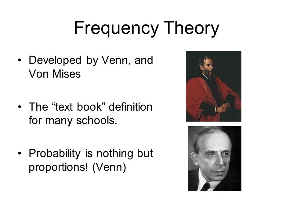 Frequency Theory Developed by Venn, and Von Mises