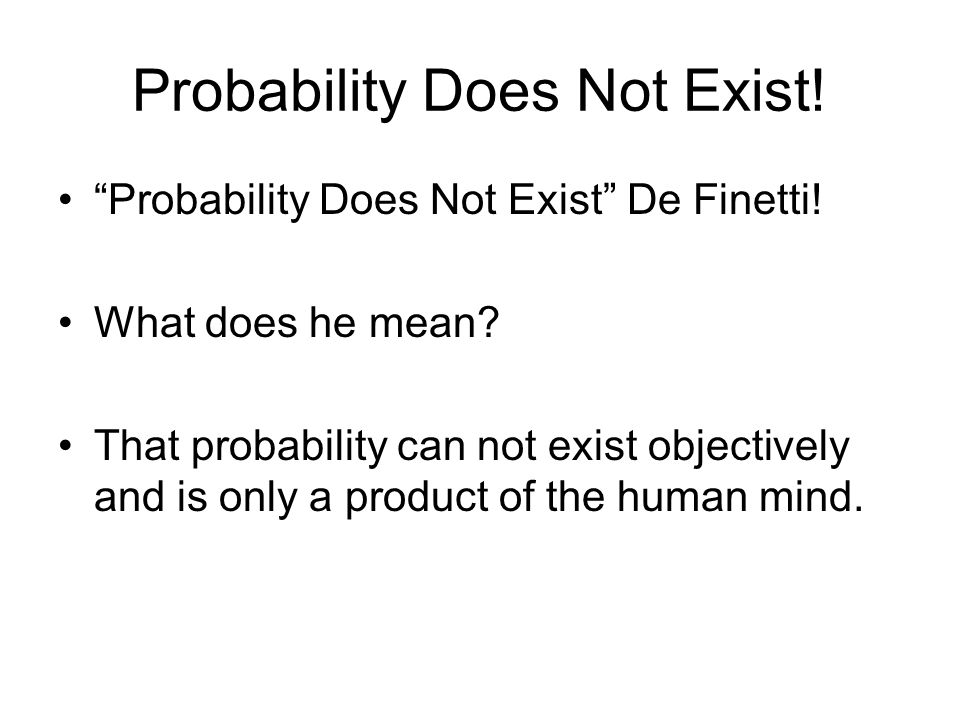 Probability Does Not Exist!