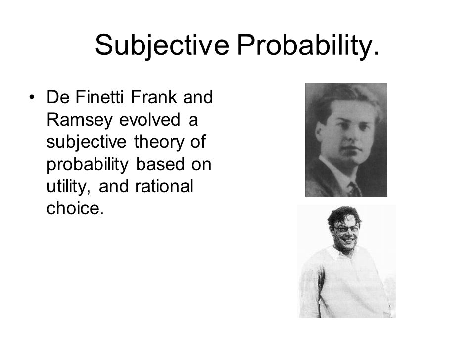 Subjective Probability.