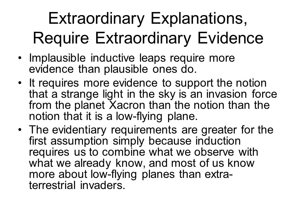 Extraordinary Explanations, Require Extraordinary Evidence