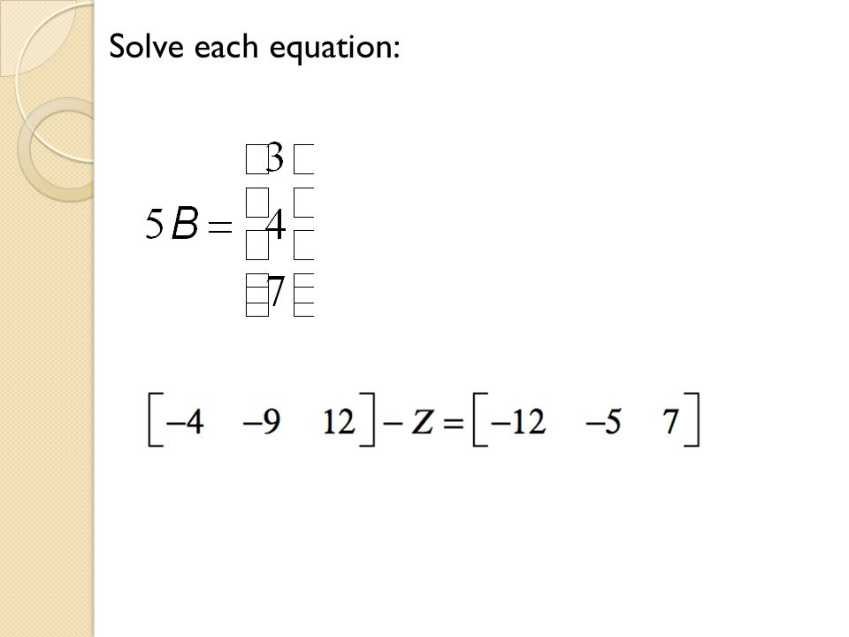 Solve each equation: