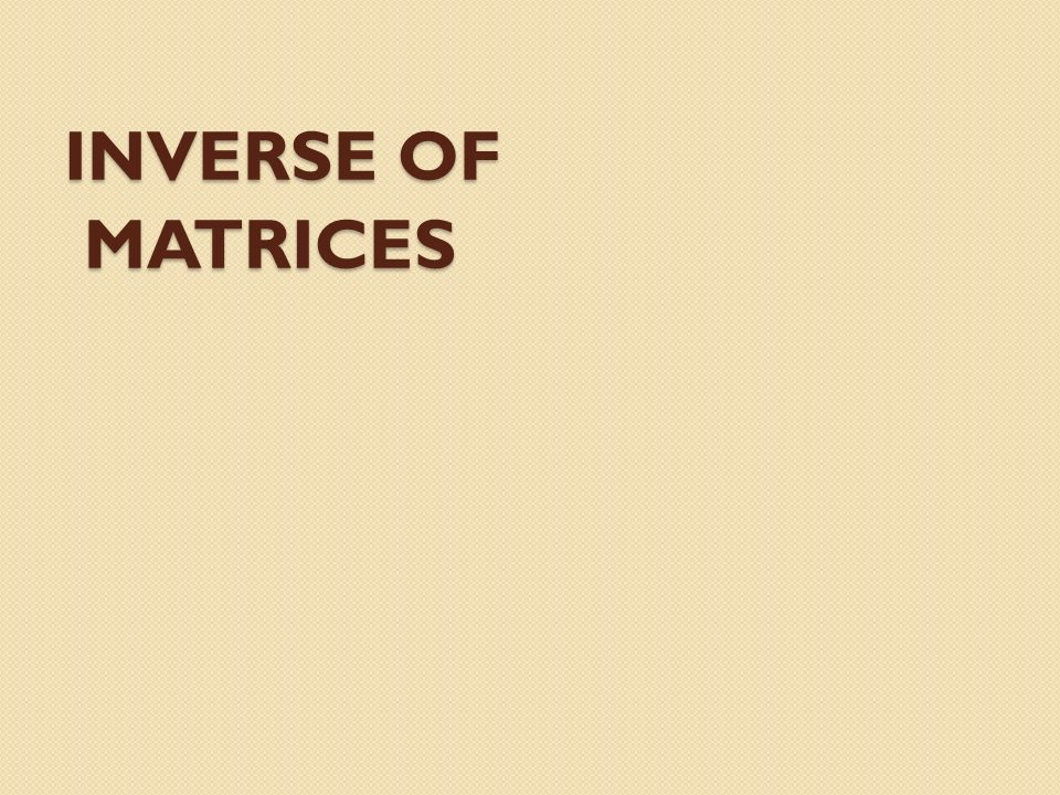 Inverse of Matrices