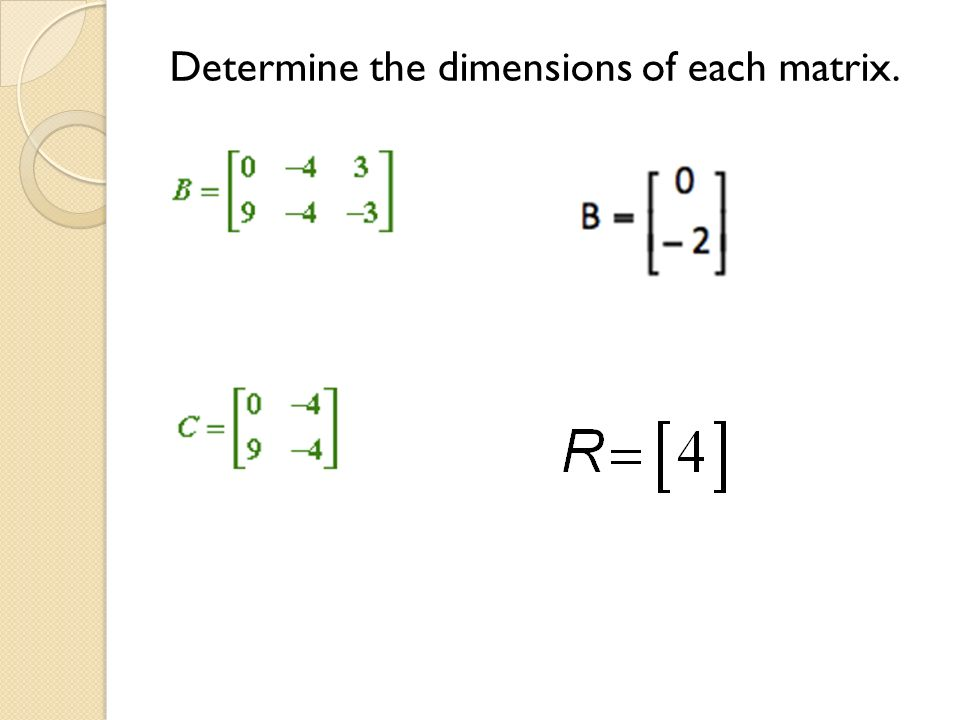 Determine the dimensions of each matrix.