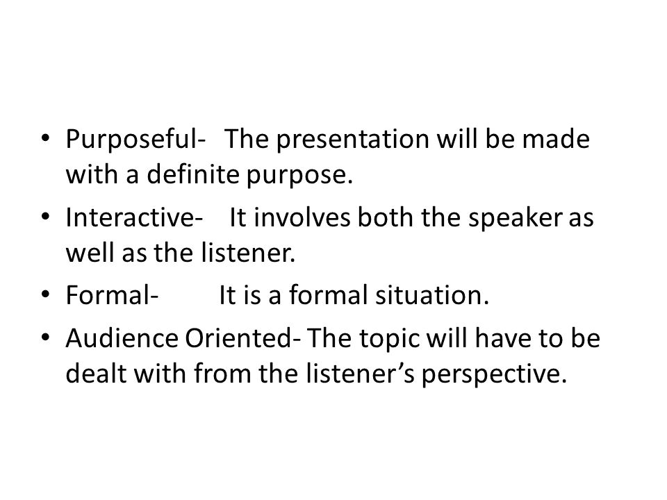 nature and importance of oral presentations ppt  purposeful the presentation will be made a definite purpose