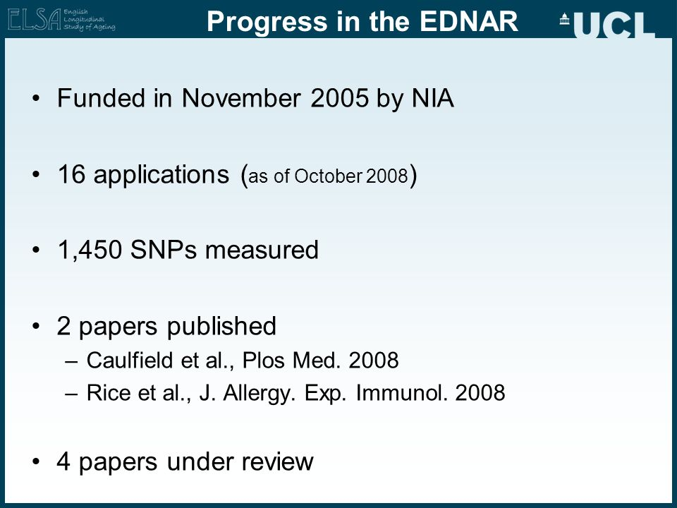 Progress in the EDNAR Funded in November 2005 by NIA