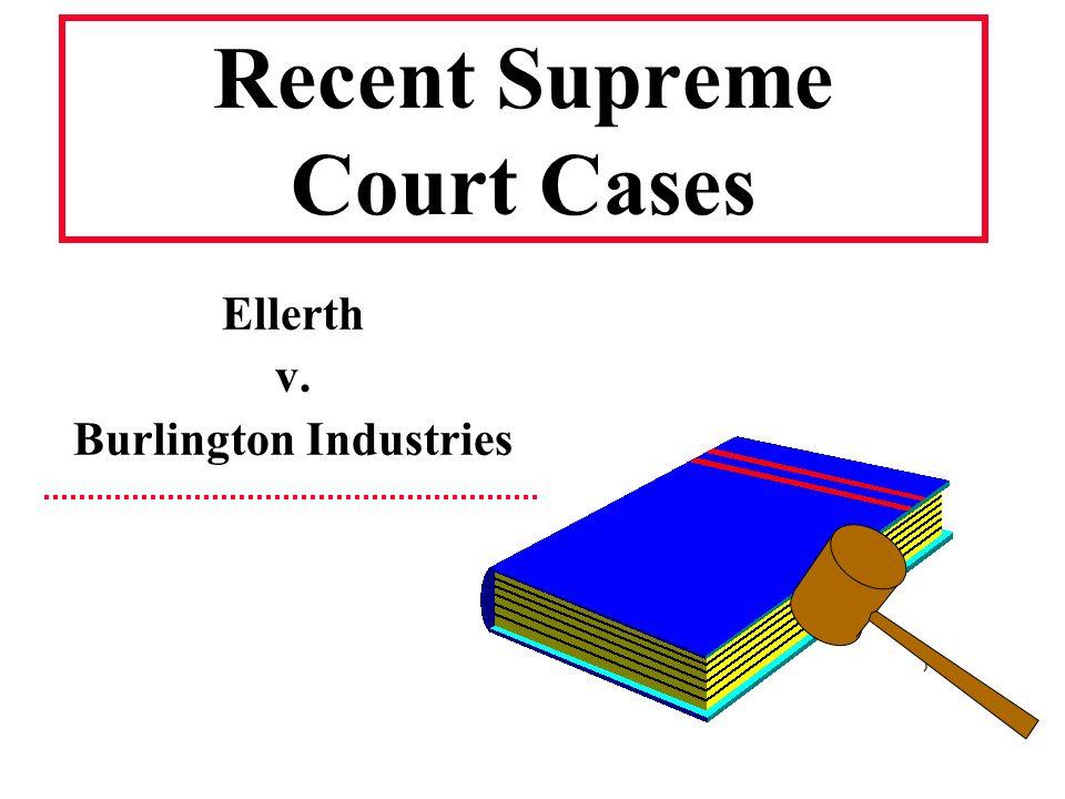 burlington industries v ellerth Start studying civil rights court cases learn vocabulary, terms burlington industries v ellerth ward cove v atonio bowers v hardwick missouri v.