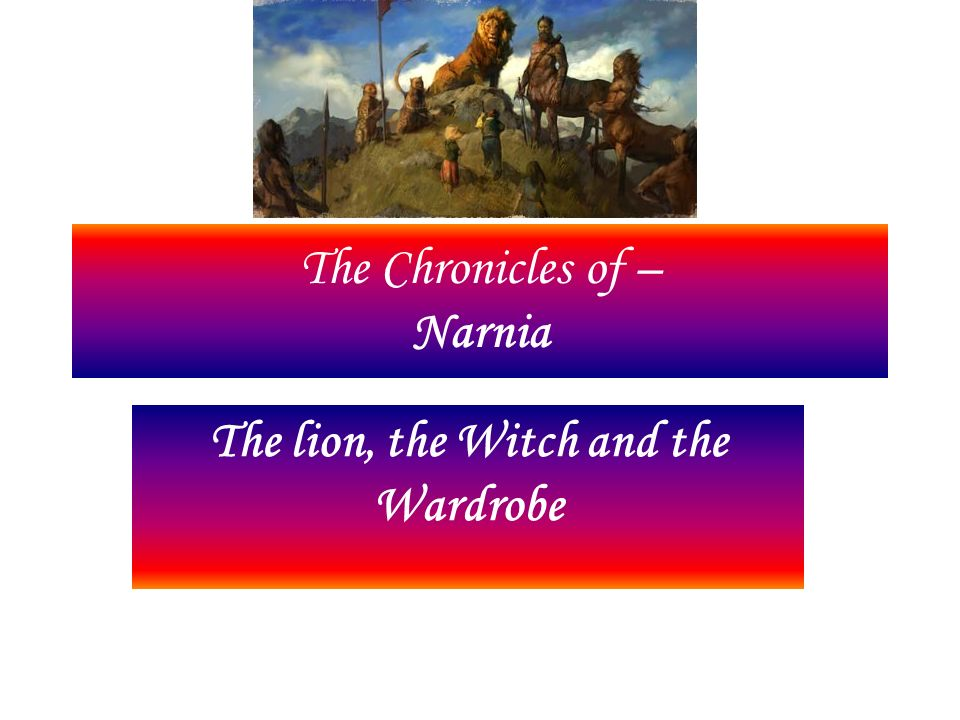 The Chronicles Of Narnia Ppt Video Online Download