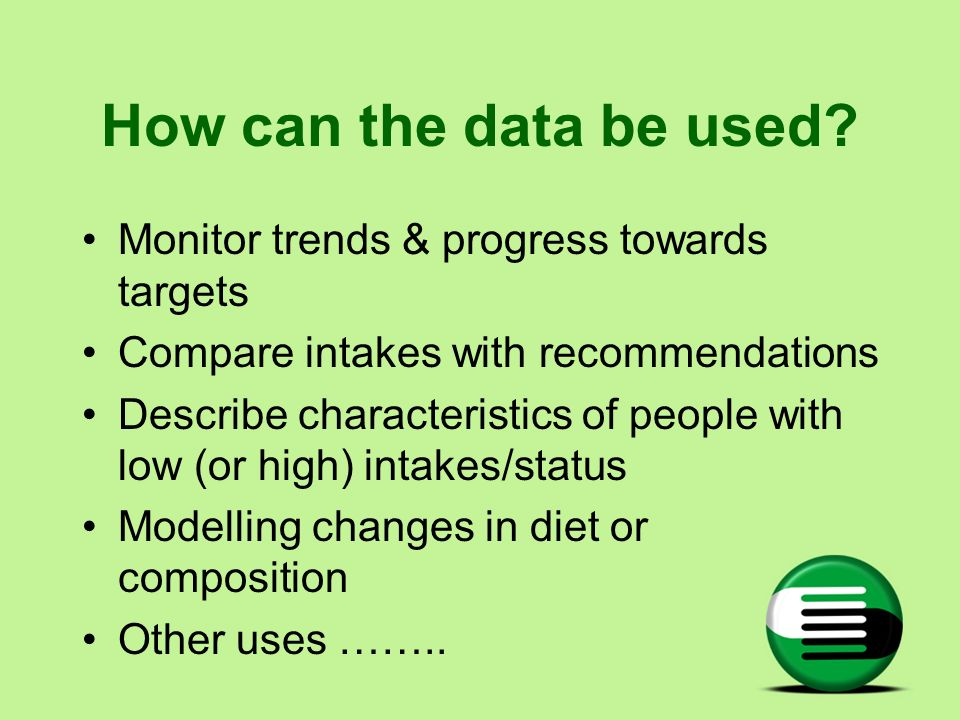How can the data be used Monitor trends & progress towards targets