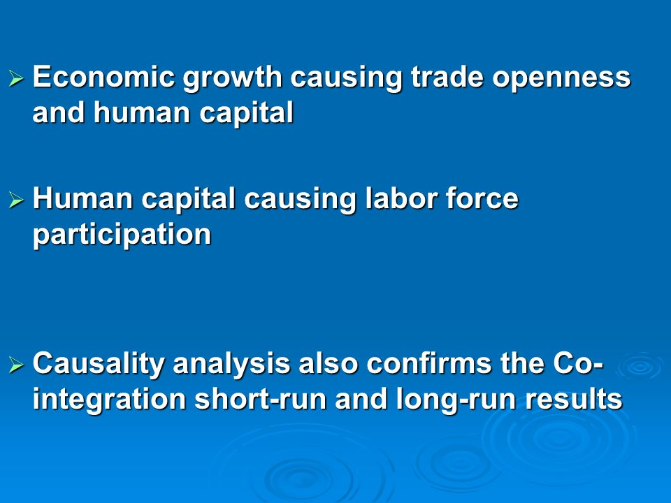 Economic growth causing trade openness and human capital