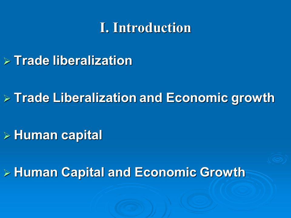 I. Introduction Trade liberalization