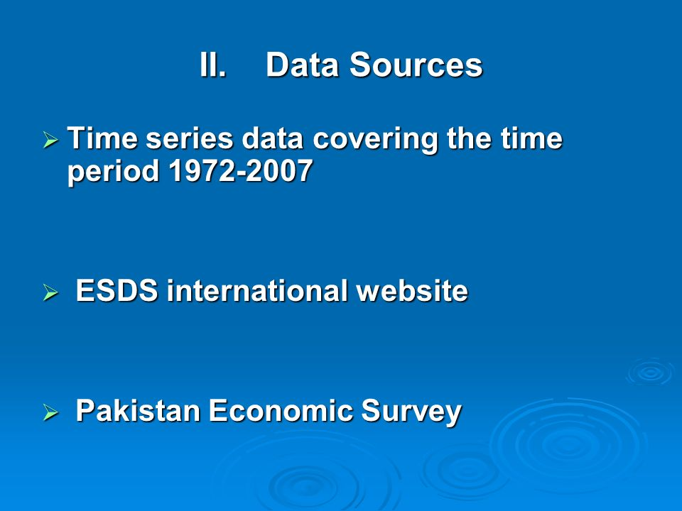 II. Data Sources Time series data covering the time period 1972-2007