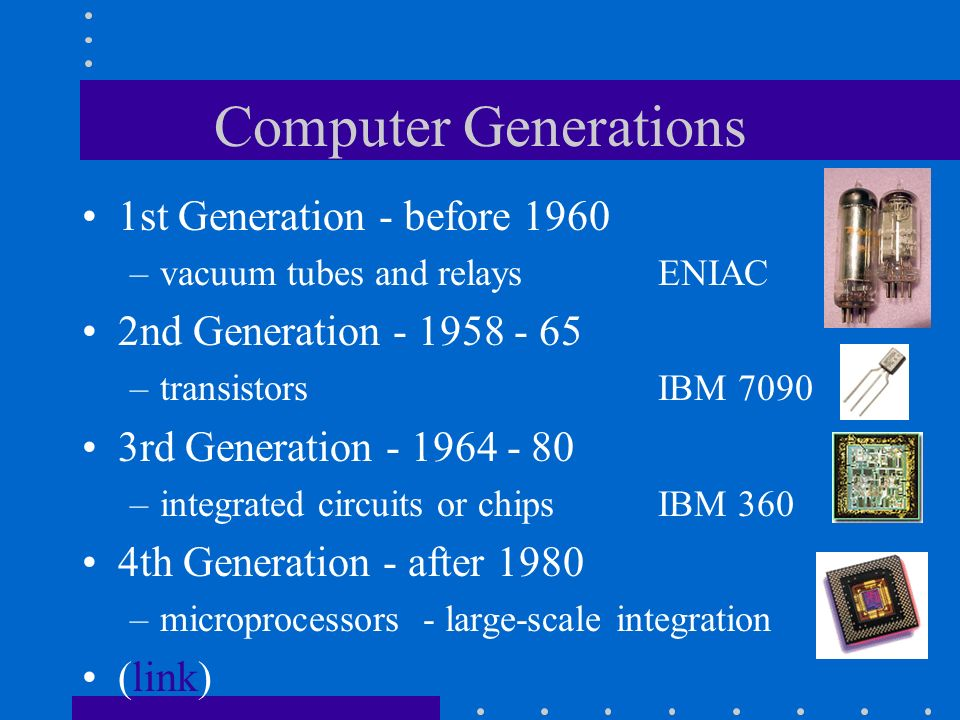 Computer Generations 1st Generation - before 1960