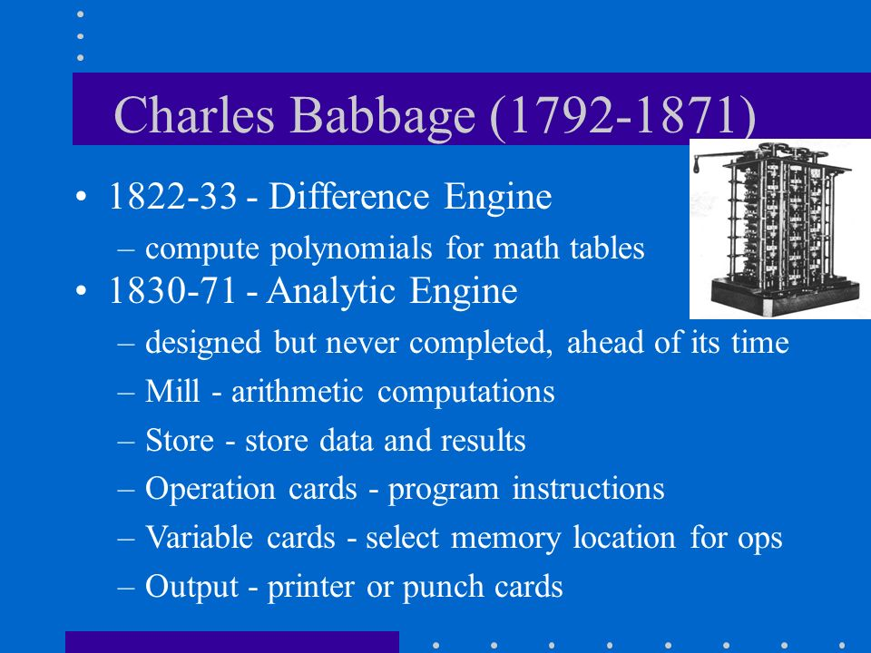 Charles Babbage (1792-1871) 1822-33 - Difference Engine
