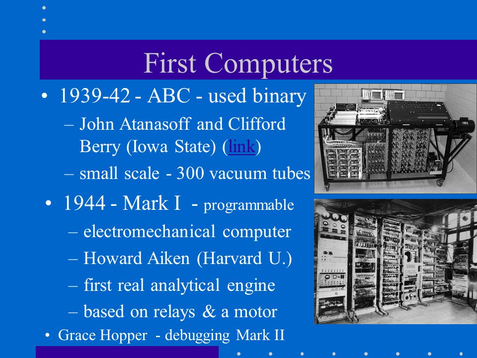 First Computers 1939-42 - ABC - used binary