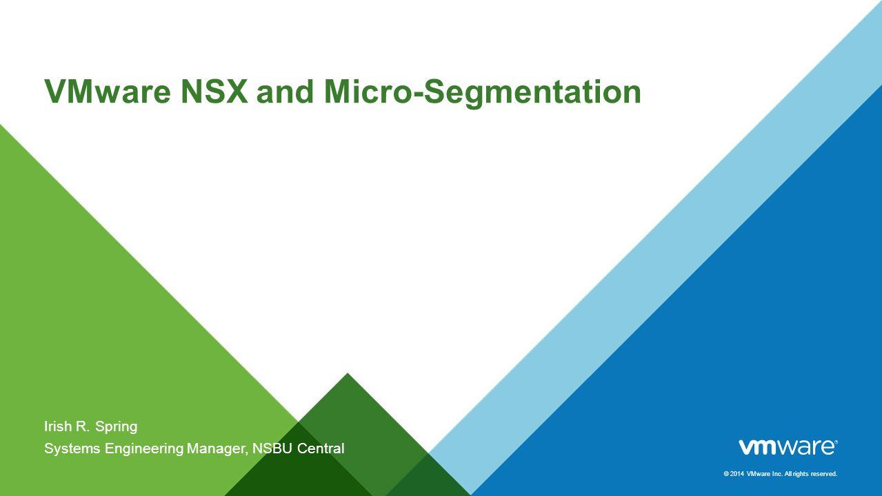 VMware NSX and Micro-Segmentation