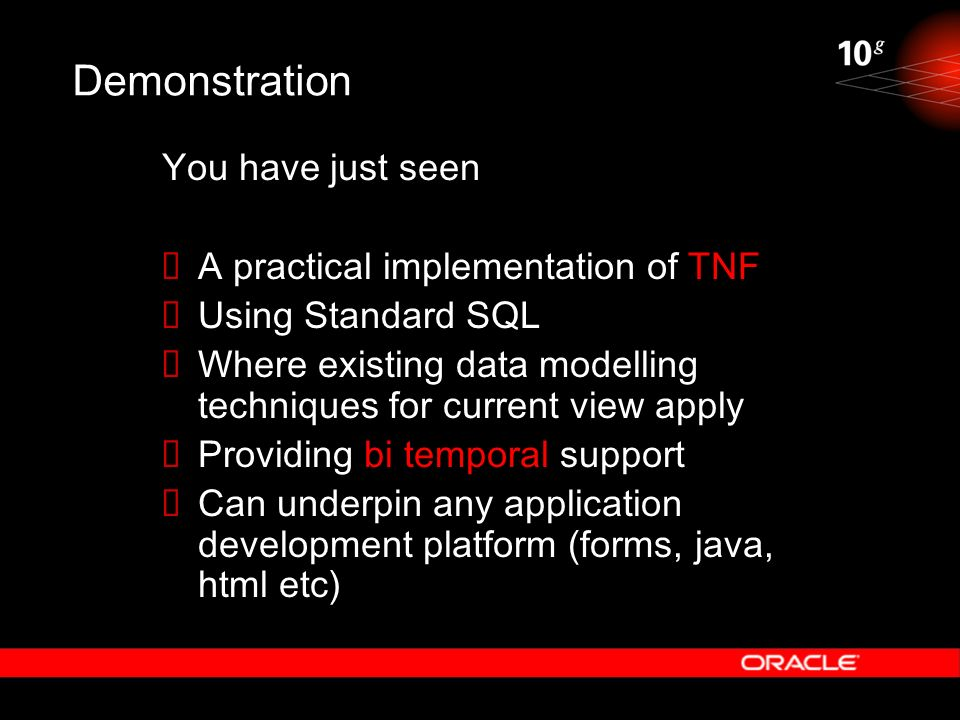 Demonstration You have just seen A practical implementation of TNF