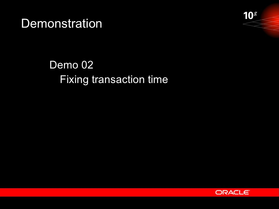 Demonstration Demo 02 Fixing transaction time