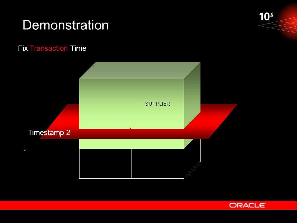 Demonstration Fix Transaction Time SUPPLIER Timestamp 2