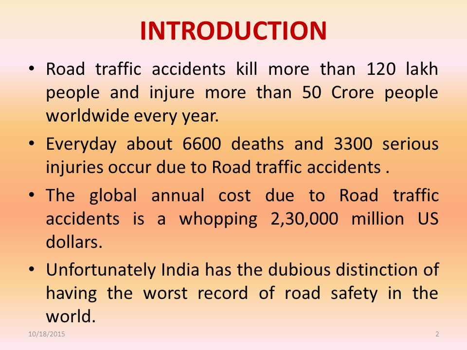 introduction to road accident Road traffic accidents in india int j adv integ med sci 20161(2):57-64 source  of support: nil conflict of interest: none introduction road traffic accidents .
