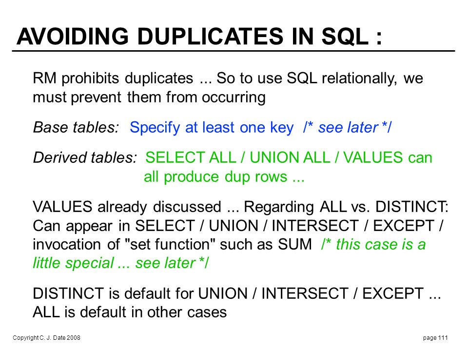SELECT / UNION / etc. : Obvious recommendations: Always specify DISTINCT ... preferably do so explicitly ... and never specify ALL.