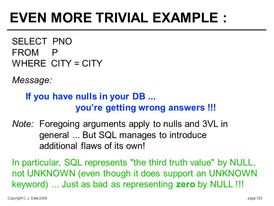 TO SUM UP : By definition, a null isn't a value … THEREFORE: