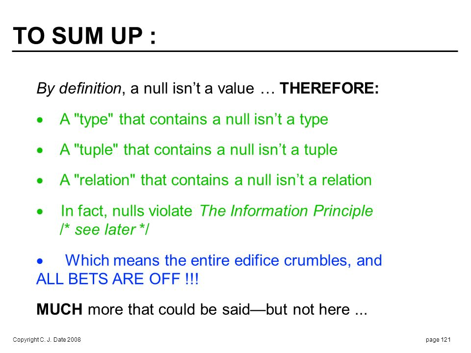 AVOIDING NULLS IN SQL : RM prohibits nulls ... So to use SQL relationally, we must prevent them from occurring.