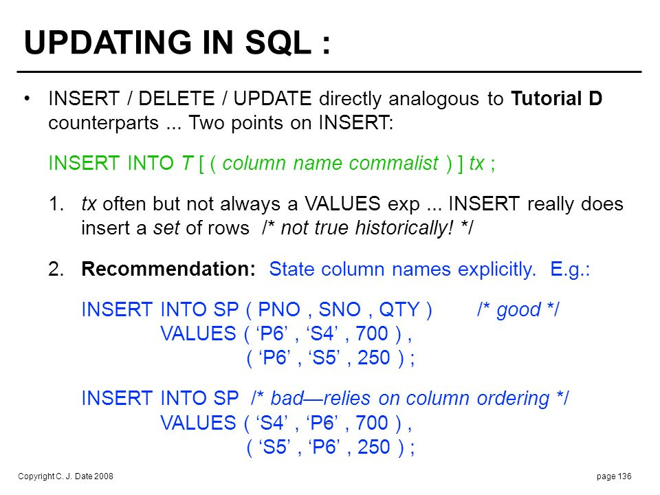No SQL counterpart to relational assignment as such ...