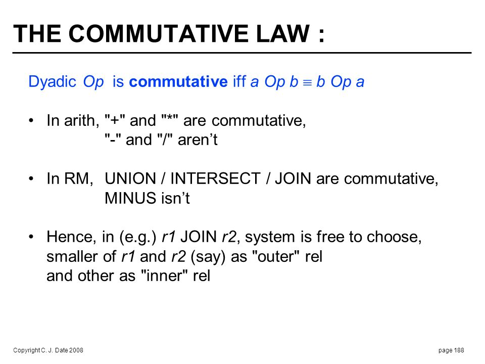 THE ASSOCIATIVE LAW : Dyadic Op is associative iff a Op (b Op c)  ( a Op b) Op c • In arith, + and * are associative,