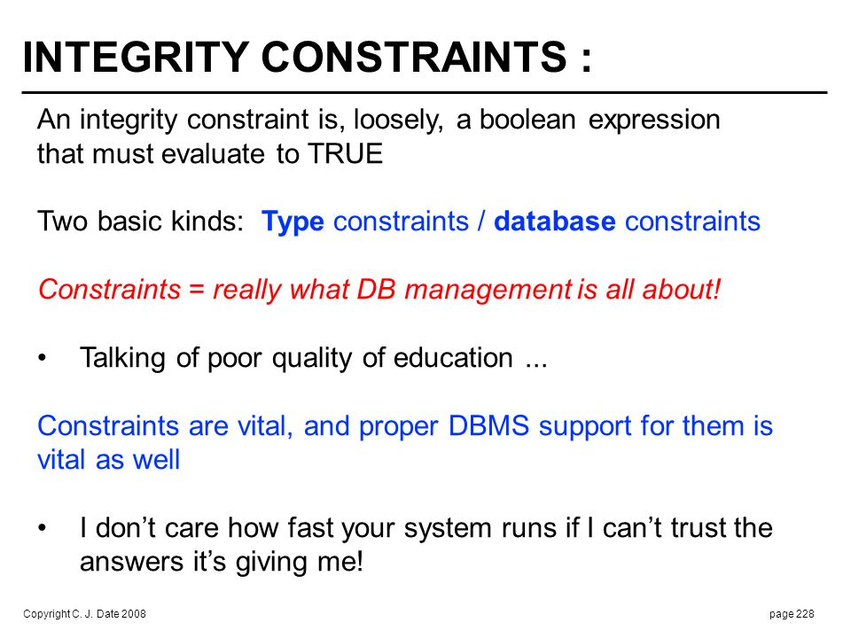 TYPE CONSTRAINTS : Define values that make up a given type ... For system. defined types, not much to say ... So suppose for sake of.