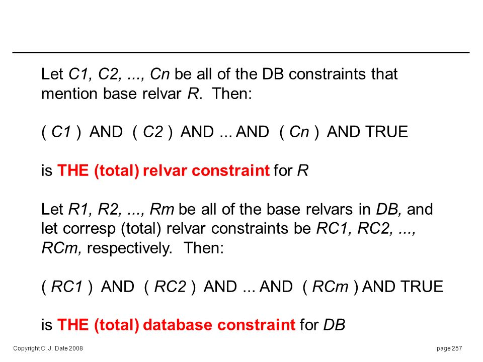 The Golden Rule: No database is ever allowed to violate its. total DB constraint. /* and therefore: */