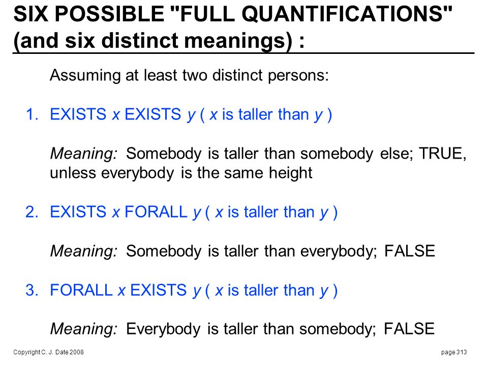 4. EXISTS y FORALL x ( x is taller than y )