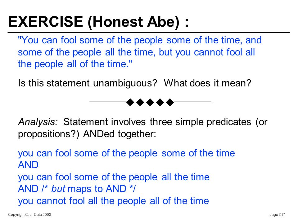 EXERCISE (cont.) : Denote you can fool person x at time y by fool(x,y) You can fool some of the people some of the time :