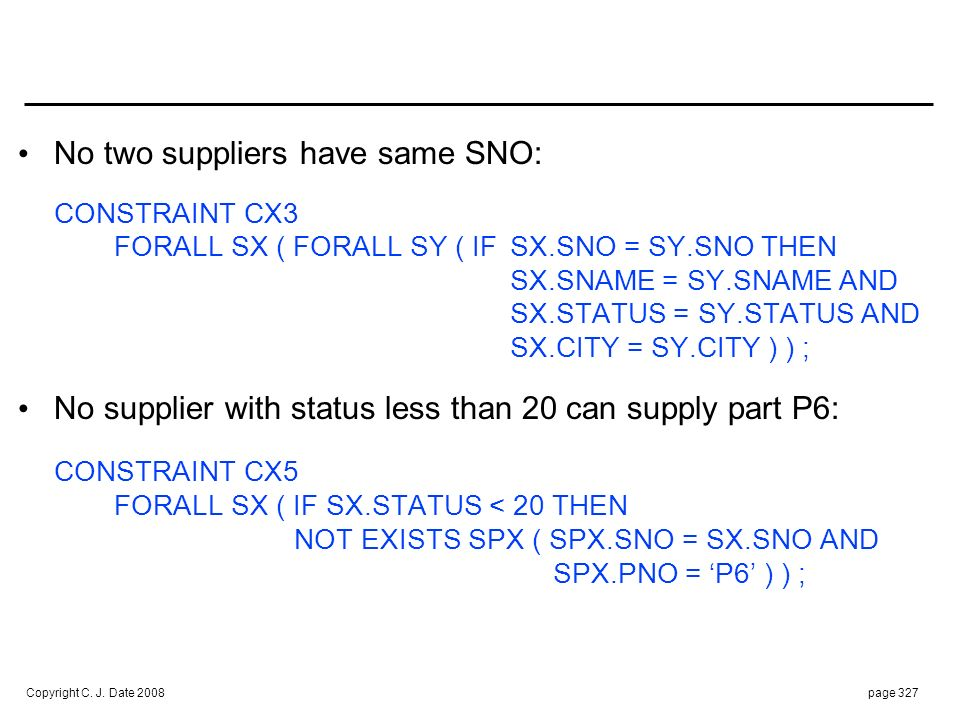 Every SNO in SP must appear in S: CONSTRAINT CX6