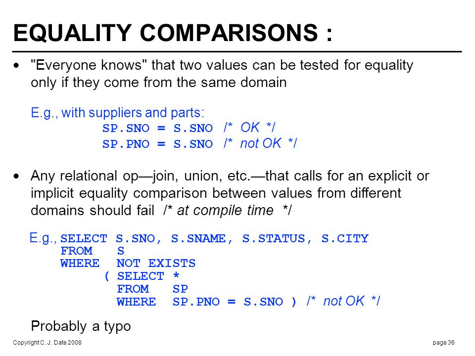 EQUALITY COMPARISONS (cont.) :