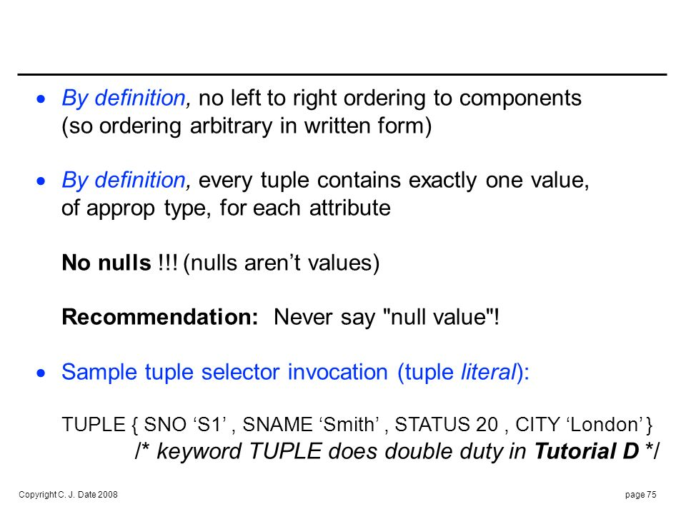 Every subset of a tuple is a tuple: e.g.,