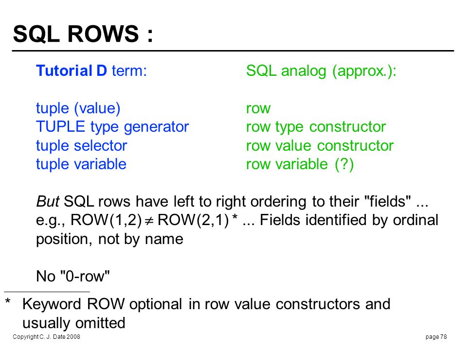 ROW ASSIGNMENT : SET syntax (as for scalars) /* already discussed */