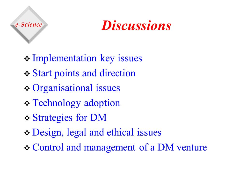 Discussions Implementation key issues Start points and direction