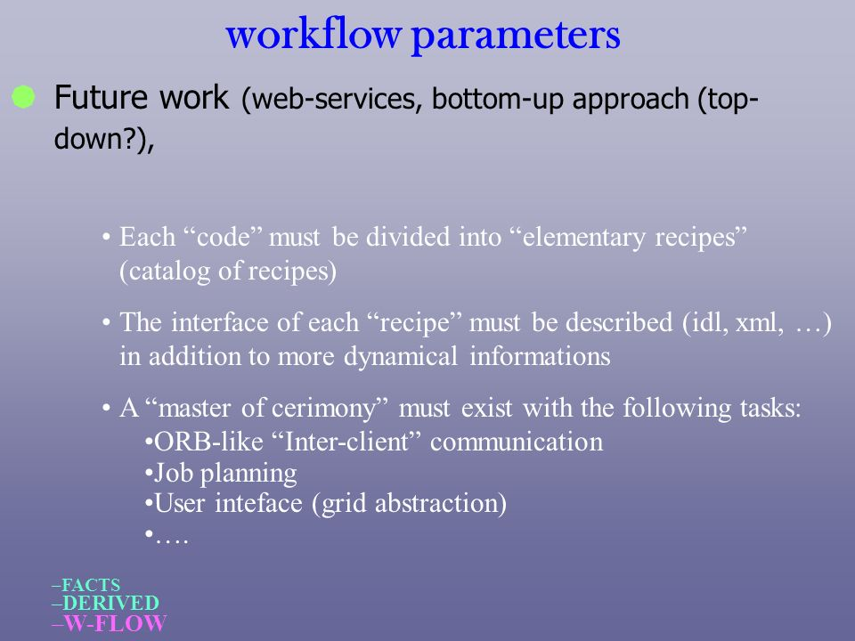 workflow parameters Future work (web-services, bottom-up approach (top-down ),