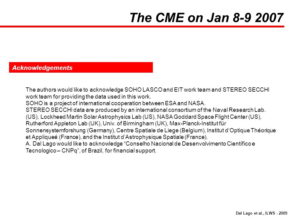 The CME on Jan 8-9 2007 Acknowledgements
