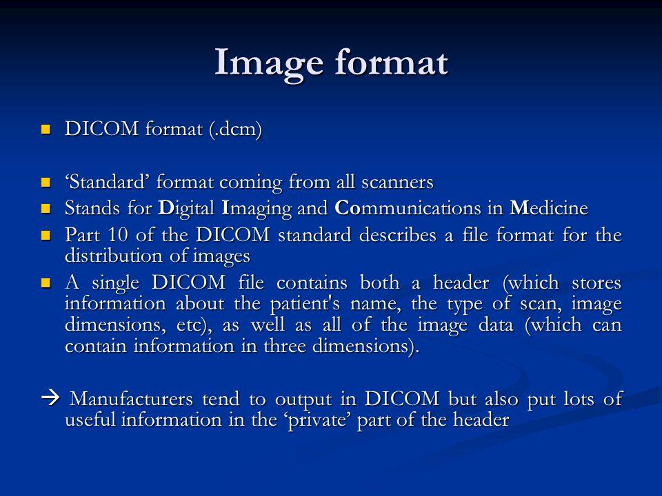 Image format DICOM format (.dcm)