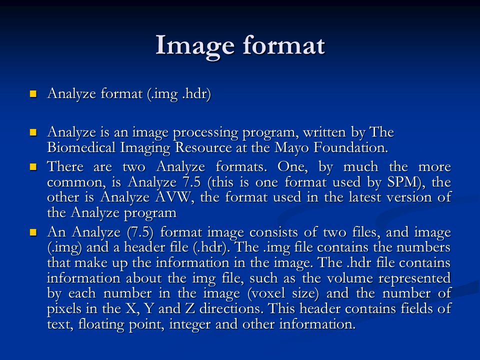 Image format Analyze format (.img .hdr)